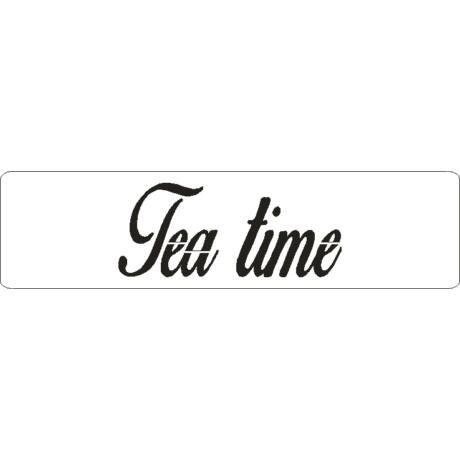 "3D stencil 50*195*1 mm, felirat ""Tea time"""